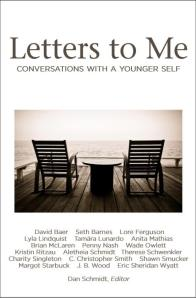 The book, Letters to Me: Conversations With a Younger Self, is available in both print and ebook editions. I'm very happy to have been asked to be a contributor to this book.